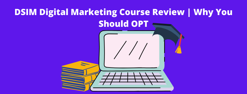 image DSIM Digital Marketing Course Review   Why You Should OPT
